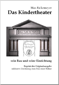Max Eickemeyer: Das Kindertheater (Reprint)